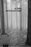 ANTOLOGIJSKE DRAME - ivo štivičić
