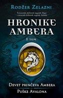 HRONIKE AMBERA - DEVET PRINČEVA AMBERA (I TOM)  - roger zelazny