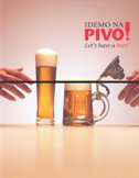 IDEMO NA PIVO! - LET'S HAVE A BEER!
