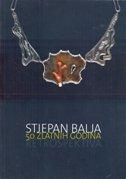 STJEPAN BALJA - 50 ZLATNIH GODINA - katalog