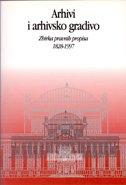 ARHIVI I ARHIVSKO GRADIVO - Zbrika pravnih propisa 1828-1997. - marijan prir. rastić