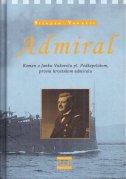 ADMIRAL - Roman o Janku Vukoviću pl. Podkapelskom, prvom hrvatskom admiralu - stjepan vukušić