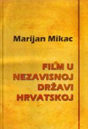 FILM U NEZAVISNOJ DRŽAVI HRVATSKOJ - marijan mikac