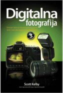 DIGITALNA FOTOGRAFIJA 3 - scott kelby