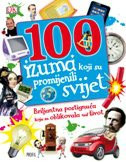 100 IZUMA KOJI SU PROMIJENILI SVIJET - grupa autora