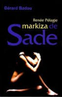 RENEE PELAGIE, MARKIZA DE SADE - gerard badou