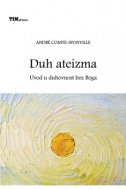 DUH ATEIZMA - Uvod u duhovnost bez Boga - andre comte-sponville