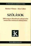 Szólások - 5000 magyar állandósult szókapcsolat betűrendes értelmező dióhéjszótára - bardosi vilmos, kiss gabor