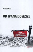 OD IVANA DO AZIZE - ahmed burić