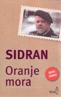 ORANJE MORA (drugo izdanje) - abdulah sidran