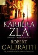 KARIJERA ZLA - Roman o Cormoranu Strikeu - robert galbraith