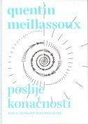 POSLIJE KONAČNOSTI - Esej o nužnosti kontingencije - quentin meillassoux