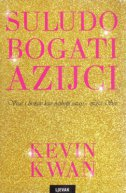 SULUDO BOGATI AZIJCI - kevin kwan