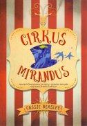 CIRKUS MIRANDUS - cassie beasley