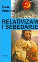 RELATIVIZAM I SEBEDARJE - pavle primorac