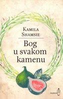 BOG U SVAKOM KAMENU - kamila shamsie
