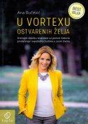 U VORTEXU OSTVARENIH ŽELJA - 7. izdanje - ana bučević