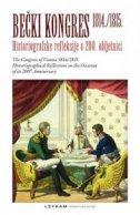 BEČKI KONGRES 1814./1815. - Historiografske refleksije o 200. obljetnici - marko prir. trogrlić, edi prir. miloš