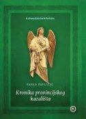 KRONIKA PROVINCIJSKOG KAZALIŠTA - pavao pavličić