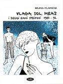 VLAGA, SOL, MRAZ i drugi rani stripovi 1983.-92. - helena klakočar