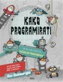KAKO PROGRAMIRATI - detaljan vodič za računalno programiranje - max wainerwright