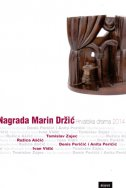 NAGRADA MARIN DRŽIĆ - Hrvatska drama 2014. - grupa autora