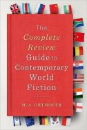 COMPLETE REVIEW GUIDE TO CONTEMPORARY WORLD FICTION - m.a. orthofer