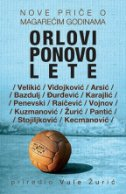 ORLOVI PONOVO LETE - grupa autora