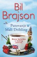 PUTOVANJE U MALI DRIBLING - bill bryson