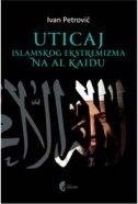 UTICAJ ISLAMSKOG EKSTREMIZMA NA AL KAIDU - ivan petrović