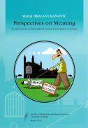 PERSPECTIVES OF MEANING - An introduction to Philosophical, Lexical and Cognitive Semantics - marija brala-vukanović