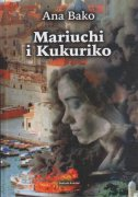 MARIUCHI I KUKURIKO - KAKO SU ME ALEVALI TE O JOŠ PONEČEMU I PONEKOMU - ana bako