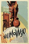 WILIMOWSKI - miljenko jergović