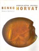 BENKO HORVAT - Arheološka zbirka - remza koščević