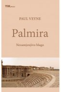 PALMIRA - Nezamjenjivo blago - paul veyne