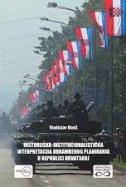 HISTORIJSKO-INSTITUCIONALISTIČKA INTERPRETACIJA OBRAMBENOG PLANIRANJA U REPUBLICI HRVATSKOJ - vladislav hinšt