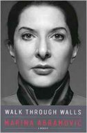 WALK THROUGH WALLS - A MEMOIR - marina abramović