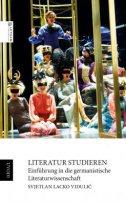 LITERATUR STUDIEREN - Einfuhrung in die germanistische Literaturwissenschaft - svjetlan lacko vidulić