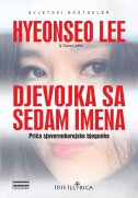 DJEVOJKA SA SEDAM IMENA - Priča sjevernokorejske bjegunke - hyeonseo lee