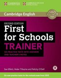 FIRST FOR SCHOOLS TRAINER - sue elliott, helen tiliouine, felicity o dell