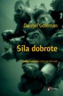 SILA DOBROTE - Dalaj-Lamina vizija za naš svet - daniel goleman
