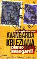 AVANGARDA KRLEŽIANA - Pismo ne o avangardi - predrag brebanović
