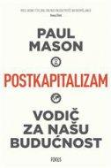 POSTKAPITALIZAM - Vodič za našu budućnost - paul mason