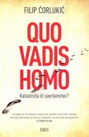 QUO VADIS HOMO - Katastrofa ili savršenstvo? - filip ćorlukić