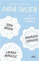 PADA SNIJEG - Tri blagdanske romanse - maureen johnson, lauren myracle, john green