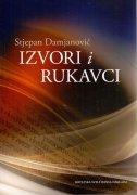 IZVORI I RUKAVCI - stjepan damjanović