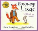 BOSONOGI LISAC - Otklopi me i zaviri - julia donaldson, axel scheffler (ilustr.)
