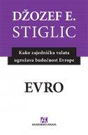 EVRO - Kako zajednička valuta ugrožava budućnost Evrope - joseph stiglitz