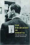The Holocaust in Croatia - ivo goldstein, slavko goldstein