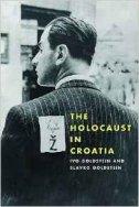The Holocaust in Croatia - ivo goldstein, slavko goldstein